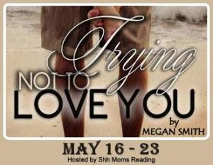 blogtour_TryingNotToLoveYou